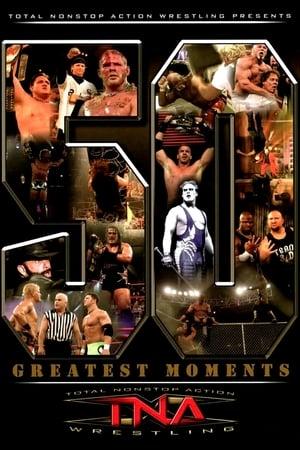 Télécharger TNA: The 50 Greatest Moments ou regarder en streaming Torrent magnet