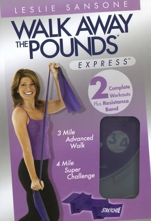 Leslie Sansone: Walk Away The Pounds Express ~ 3 & 4 Miles (2007)