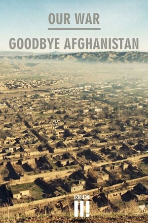 Our War:Goodbye Afghanistan