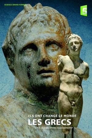 Ils ont changé le Monde - Les Grecs