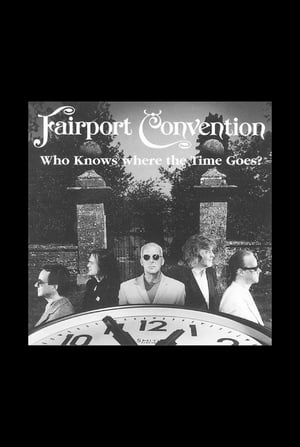 Fairport Convention: Who Knows Where the Time Goes?