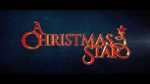 Watch A Christmas Star (2017)