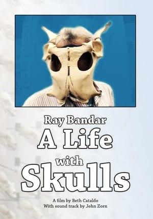 Ray Bandar: A Life With Skulls