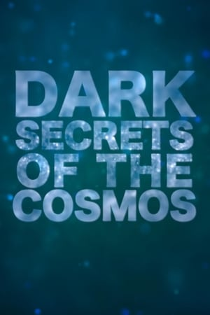 Dark Secrets Of The Cosmos (2015)