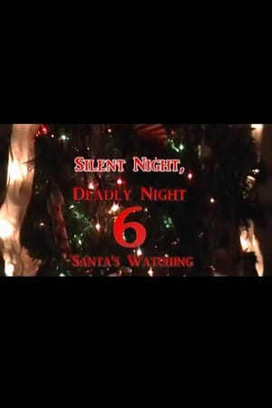 Silent Night, Deadly Night 6: Santa's Watching