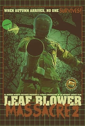 Leaf Blower Massacre 2 (2017)