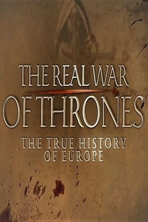 The Real War of Thrones: The True History of Europe (2017)