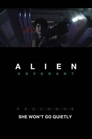 Alien: Covenant Prologue - She Won't Go Quietly