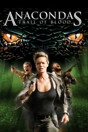 Watch Anacondas: Trail of Blood Full Movie