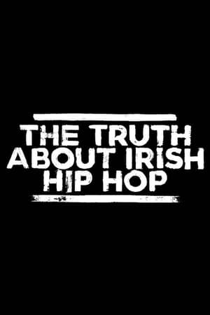 The Truth About Irish Hip Hop
