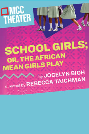 School Girls; Or, the African Mean Girls Play (2019)
