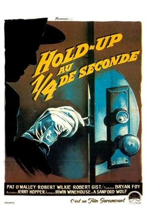 Hold-up au quart de seconde