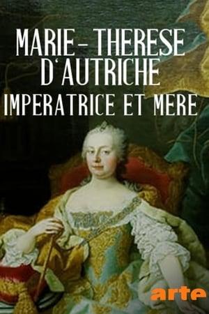 Marie-Thérèse d'Autriche, impératrice et mère