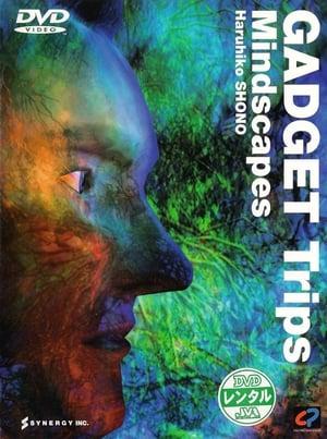 Gadget Trips/Mindscapes
