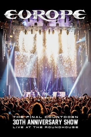 Europe: The Final Countdown 30th Anniversary Show - Live At The Roundhouse