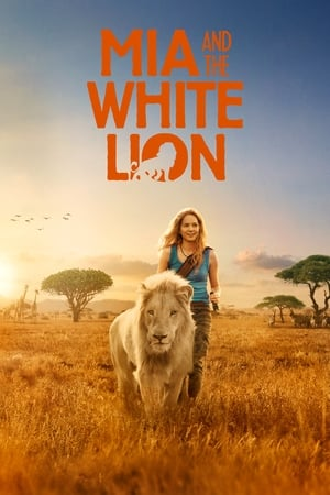 Mia and the White Lion (2018)