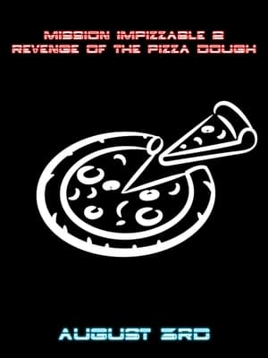Mission Impizzable 2: Revenge of the Pizza Dough