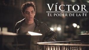 Víctor: El Poder de la Fe