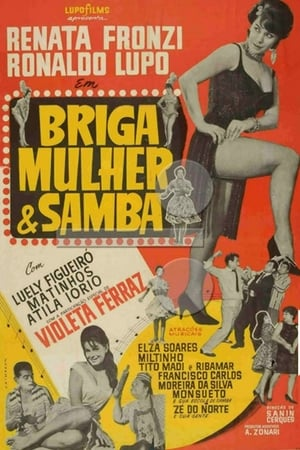 Briga, Mulher e Samba