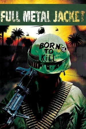 Watch Full Metal Jacket Full Movie