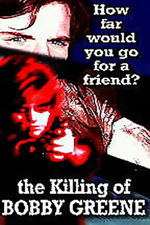 The Killing of Bobby Greene