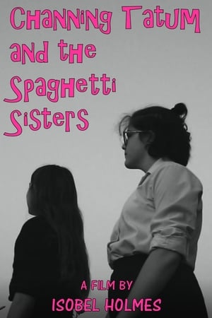 Channing Tatum and the Spaghetti Sisters