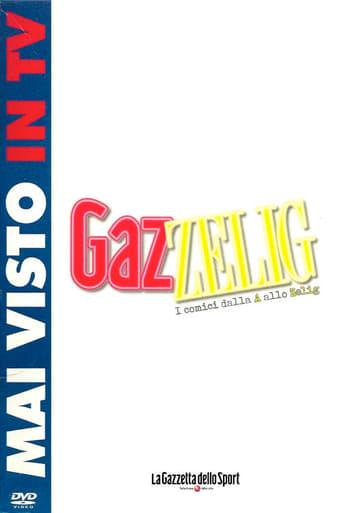 Poster of GazZelig - I comici dalla A allo Zelig