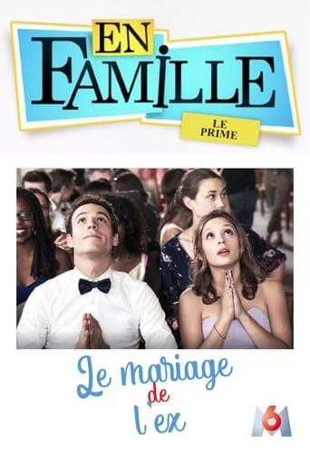 En famille : Le mariage de l'ex