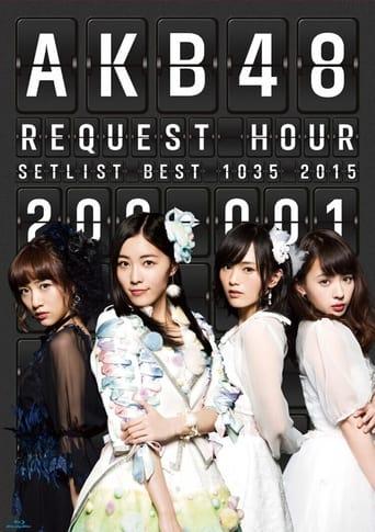 Akb48 Request Hour Set List Best 1035 2015