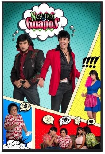 Poster of Nosotros los Guapos
