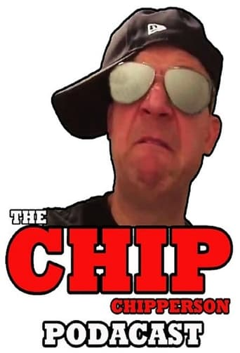 Poster of The Chip Chipperson Podacast