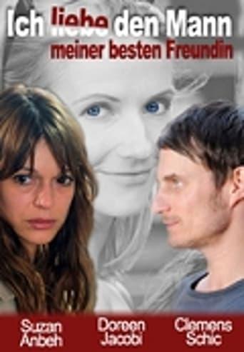 Poster of Ich liebe den Mann meiner besten Freundin