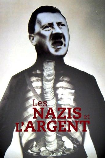 Poster of Les Nazis et l'Argent : Au cœur du IIIe Reich