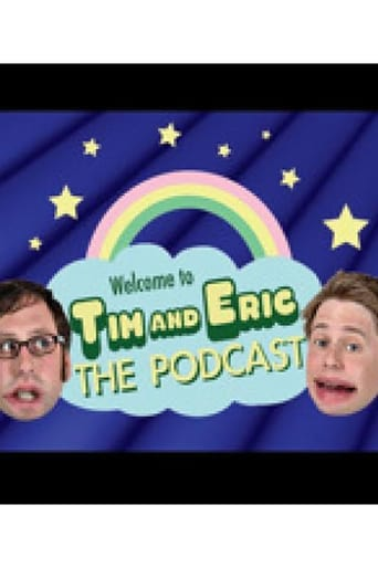 Tim and Eric: The Podcast