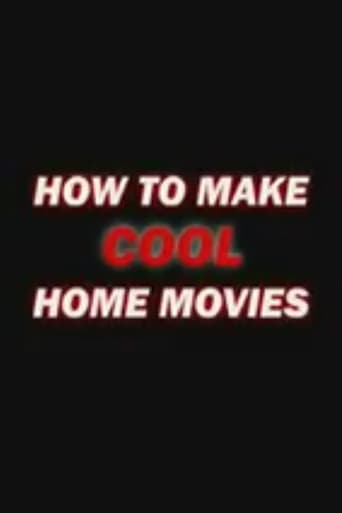 Poster of How to Make Cool Home Movies