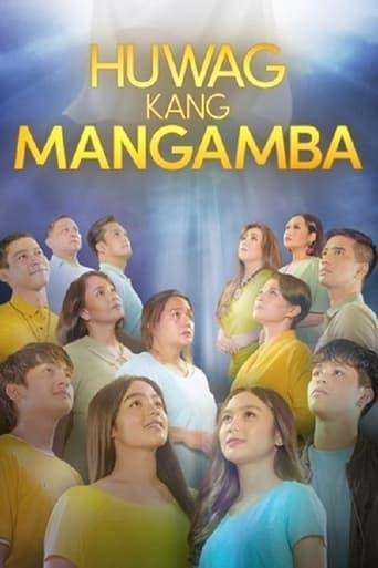 Poster of Huwag Kang Mangamba