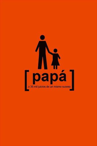 Poster of Papá o 36 mil juicios de un mismo suceso