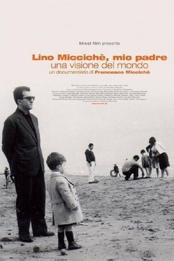 Poster of Lino Micciché, mio padre - Una visione del mondo