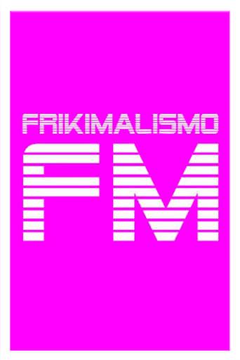 Poster of Frikimalismo FM