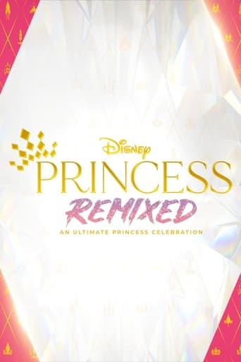 Poster of Disney Princess Remixed: An Ultimate Princess Celebration