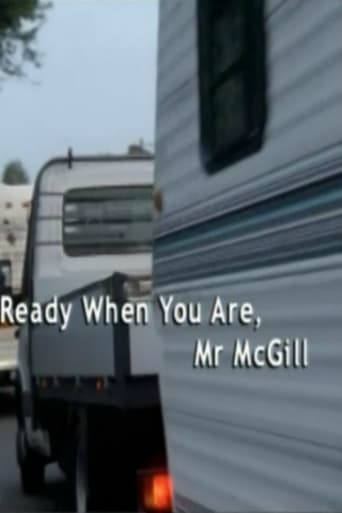 Ready When You Are, Mr McGill