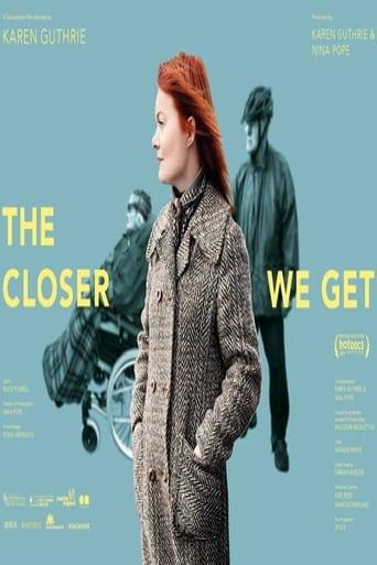 The Closer We Get