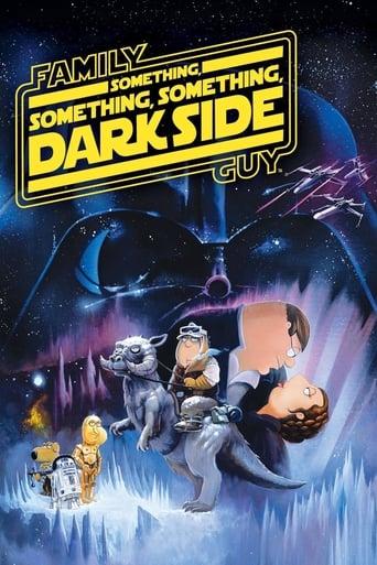 Poster of Family Guy Presents: Something, Something, Something, Dark Side