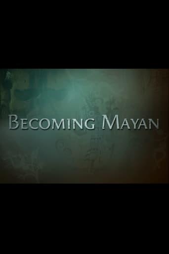 Poster of Becoming Mayan: Creating Apocalypto