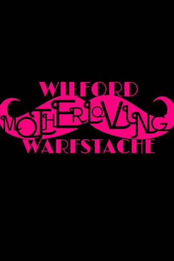 Wilford 'Motherloving' Warfstache