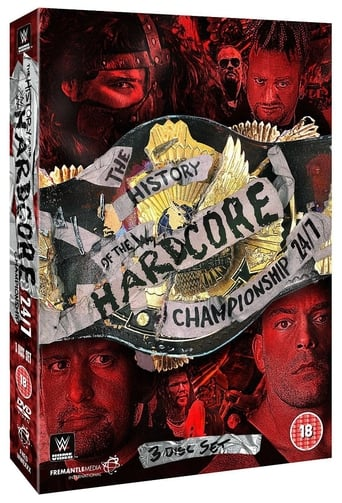 Poster of The History of The WWE Hardcore Championship