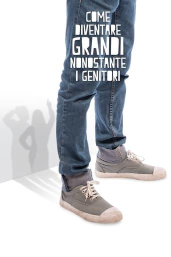 Poster of Come diventare grandi nonostante i genitori