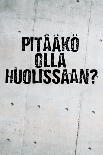 Poster of Pitääkö olla huolissaan?