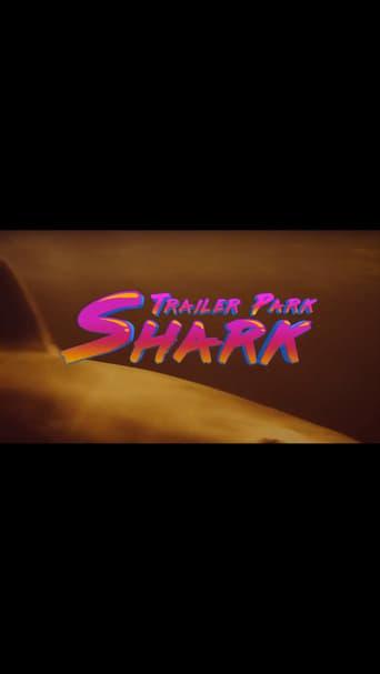 Poster of Trailer Park Shark