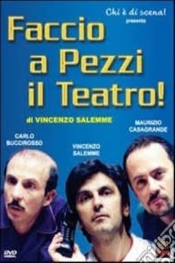 Poster of Faccio a pezzi il teatro!